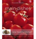 Williams-Sonoma New Healthy Kitchen: Main Dishes: Colorful Recipes for Health & Well-Being