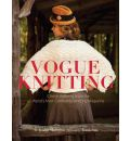 Vogue Knitting: Classic Patterns from the World's Most Celebrated Knitting Magazine
