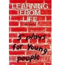 Learning from Life: Five Plays for Young People  PLAYS   Paperback   Nov 01, ...
