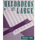 Recorders at Large: v. 1  Paperback   Nov 01, 1991  Thorn, Benjamin
