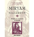 Miryam of Nazareth: Woman of Strength and Wisdom
