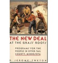 The New Deal at the Grass Roots: Programs for People in Otter Tail County, Mi...