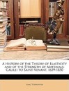 A History of the Theory of Elasticity and of the Strength of Materials - Isaac Todhunter
