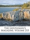 The Gentleman's Magazine, Volume 215 - Anonymous