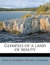 Glimpses of a Land of Beauty