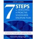 7 Steps for Developing a Proactive Schoolwide Discipline Plan: A Guide for Principals and Leadership Teams
