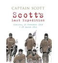 Scott's Final Expedition: Diaries, 26 November 1910-29 March 1912