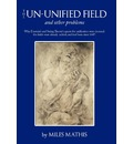 The Un-unified Field - Miles Mathis