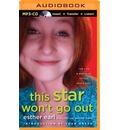 This Star Won't Go Out: The Life & Words of Esther Grace Earl