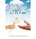 A Final Gift for Mom - Charlotte Armstrong Seymour