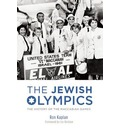 The Jewish Olympics: The History of the Maccabiah Games