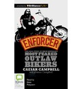 Enforcer: The Real Story of One of Australia S Most Feared Outlaw Bikers