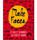 Make Faces: A Silly Scribble Activity Book