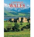 Castles of Wales: And the Welsh Marches