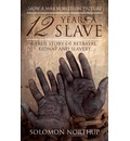 12 Years a Slave: A True Story of Betrayal, Kidnap and Slavery