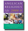 Anglican Religious Life 2008-9: A Yearbook of Religious Orders and Communities in the Anglican Communion and Tertiaries, Oblates, Associates and Companions
