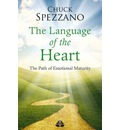 The Language of the Heart: Volume I: The Path of Emotional Maturity