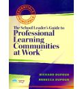 The School Leaders's Guide to Professional Learning Communities at Work: Essentials for Principals