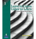 Learn to Listen, Listen to Learn 1: Academic Listening and Note-Taking