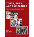 Youth, Jobs, and the Future