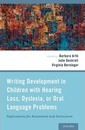 Writing Development in Children with Hearing Loss, Dyslexia, or Oral Language Problems
