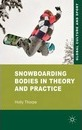 Snowboarding Bodies in Theory and Practice