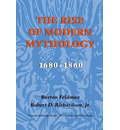The Rise of Modern Mythology, 1680-1860: A Critical History with Documents