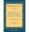 Proceedings of the Municipal Council of the County of Welland - Welland Municipal Council