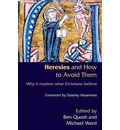 Heresies and How to Avoid Them