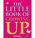 Little Book Of: Little Book of Growing Up