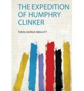 The Expedition of Humphry Clinker - Tobias George Smollett