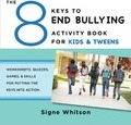 The 8 Keys to End Bullying Activity Book for Kids & Tweens