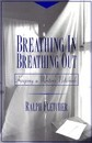 Breathing in, Breathing out - Ralph Fletcher