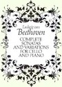 Complete Sonatas and Variations for Cello and Piano: Beethoven