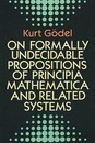 """On Formally Undecidable Propositions of """"Principia Mathematica"""" and Related Systems"""
