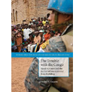 Cambridge Studies in International Relations: The Trouble with the Congo: Local Violence and the Failure of International Peacebuilding