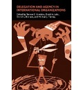 Political Economy of Institutions and Decisions: Delegation and Agency in International Organizations