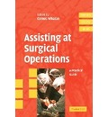 Cambridge Clinical Guides: Assisting at Surgical Operations: A Practical Guide
