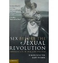 Cambridge Social and Cultural Histories: Sex Before the Sexual Revolution: Intimate Life in England 1918-1963 Series Number 16 - Simon Szreter