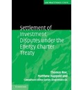 Law Practitioner Series: Settlement of Investment Disputes under the Energy Charter Treaty