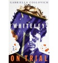Whiteley on Trial