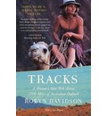 Tracks: a Woman's Solo Trek across 1, 700 Miles of Australian Outback