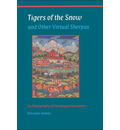 Tigers of the Snow and Other Virtual Sherpas - Vincanne Adams