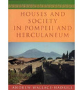 Houses and Society in Pompeii and Herculaneum