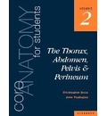 Core Anatomy for Students: Thorax, Abdomen, Pelvis and Perineum v. 2 - Christopher Dean