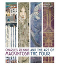 Charles Rennie Mackintosh and the Art of the Four