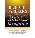 Richard Bandler's Guide to Trance-Formation