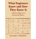 What Engineers Know and How They Know It