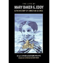 The Life of Mary Baker G. Eddy and the History of Christian Science - Willa Cather