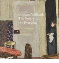 Edouard Vuillard: The Poetry of the Everyday